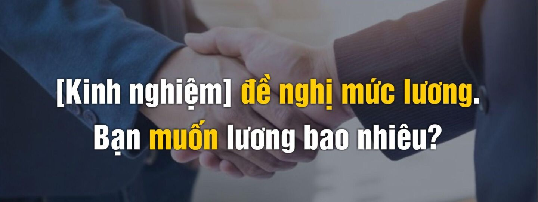 [10 câu hỏi phỏng vấn thông dụng] – Câu 10: Bạn mong đợi mức lương như thế nào?