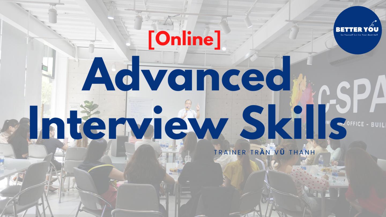 """Khoá đào tạo Online """"KỸ NĂNG PHỎNG VẤN CHUYÊN SÂU –  ADVANCED INTERVIEW SKILL"""""""
