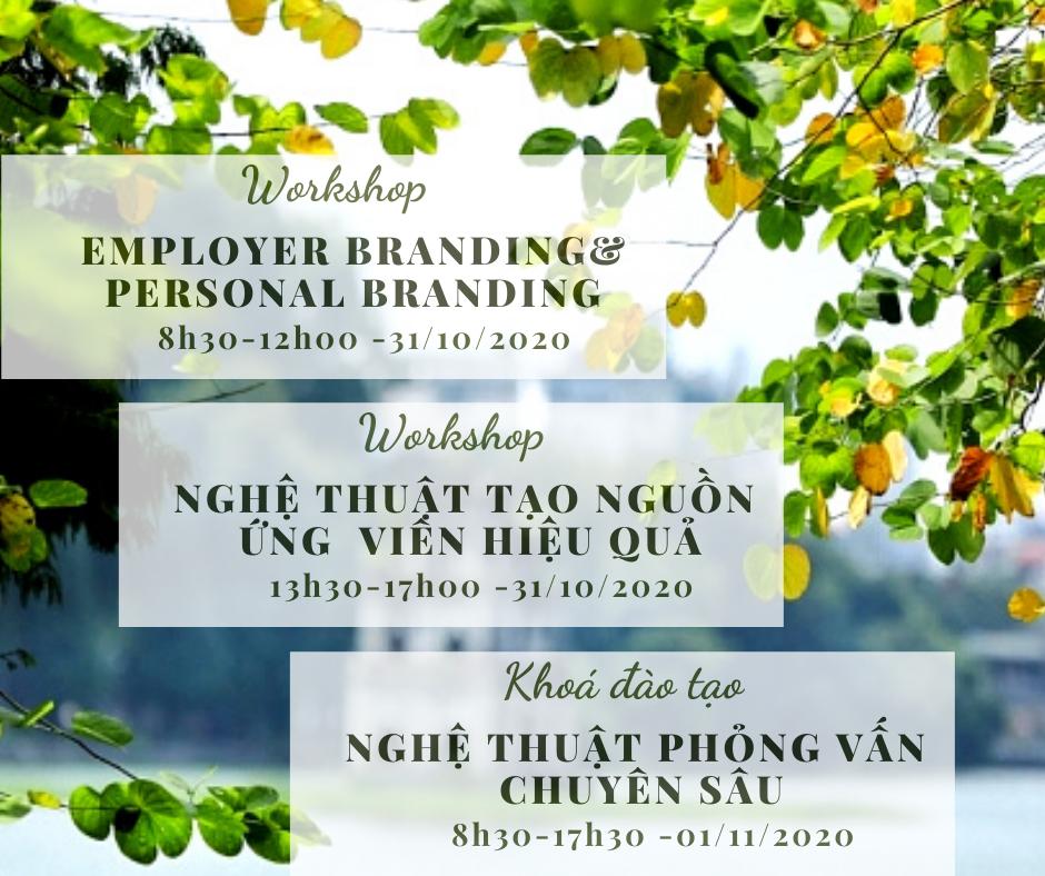 [HaNoi] Workshop 01. EMPLOYER BRANDING & PERSONAL BRANDING | 02. NGHỆ THUẬT TẠO NGUỒN ỨNG VIÊN HIỆU QUẢ(31/10/2020)