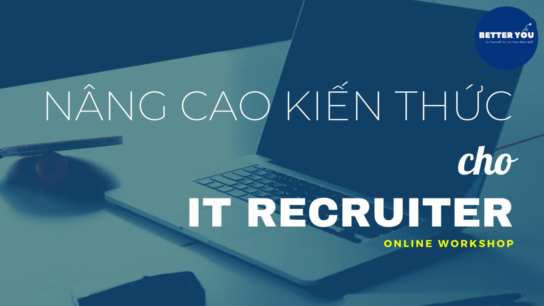 [Online] Chuỗi Workshop NÂNG CAO KIẾN THỨC CHO IT RECRUITER