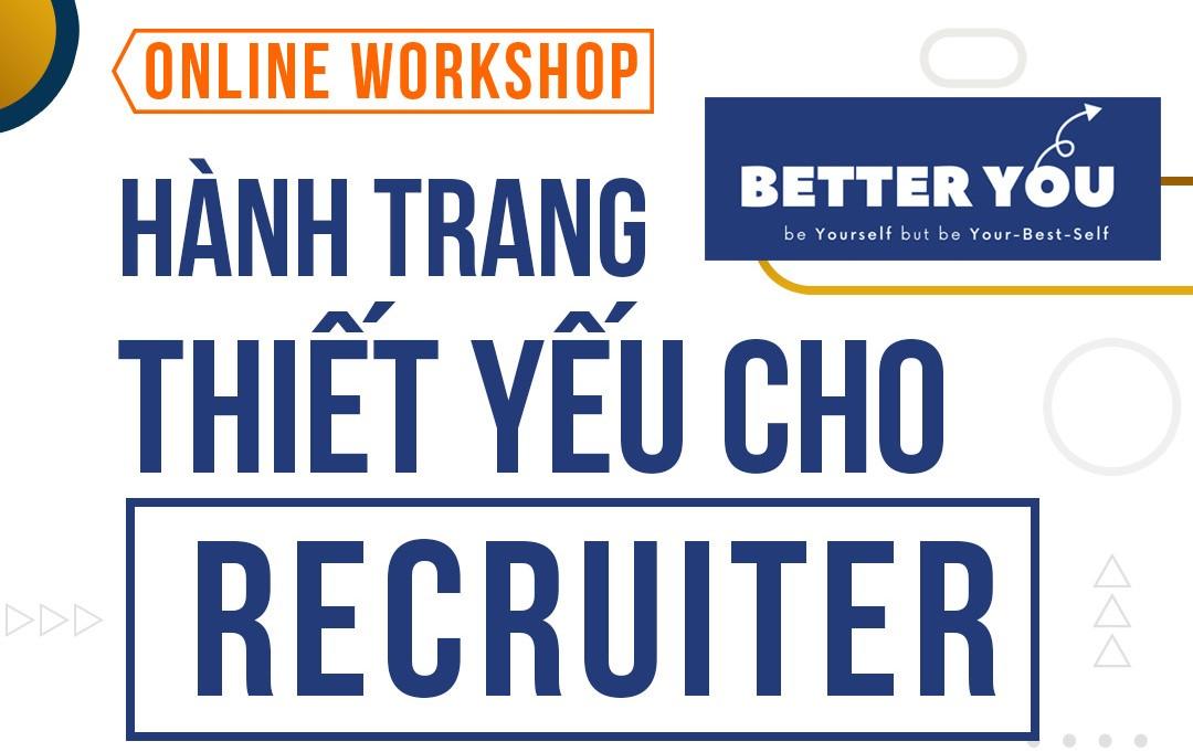 [Online] Workshop STAY INTERVIEW & HÀNH TRANG THIẾT YẾU CHO RECRUITER